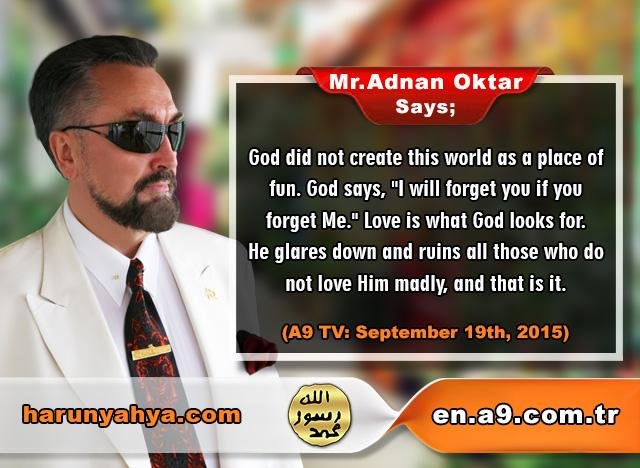 Adnan Oktar Says