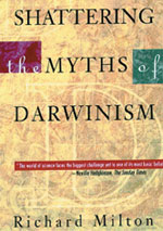 Richard Milton'ın Shattering the Myths of Darwinism adlı kitabı